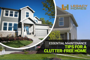 Essential Maintenance Tips for a Clutter-free Home