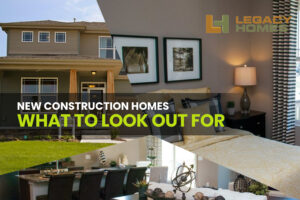 New construction homes: What to look out for